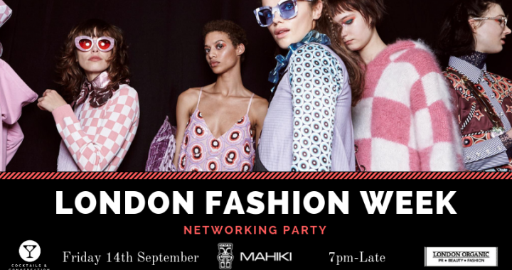 Friday 14th Sep – London Fashion Week Party